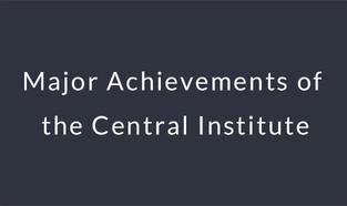 Major Achievements of the Central Institute